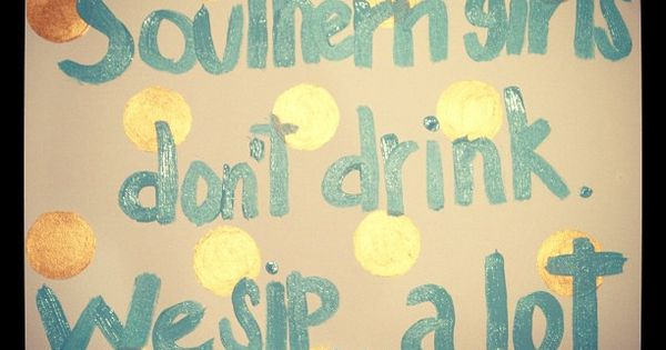 Southern girls don't drink