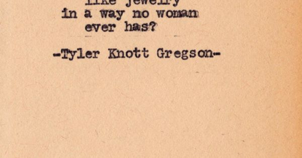 Tyler Knott Gregson, Typewriter Series... he gives me the chills every time