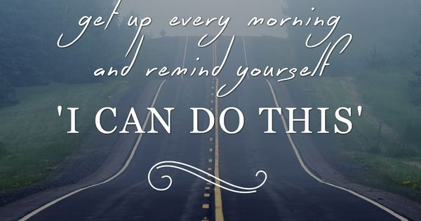 You can do it! motivation. inspiration. goals. dreams. quotes. wisdom. advice. life