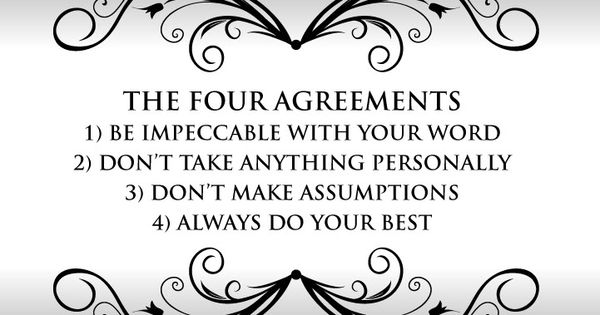 The Four Agreements - Don Miguel Ruiz ~ The way to live