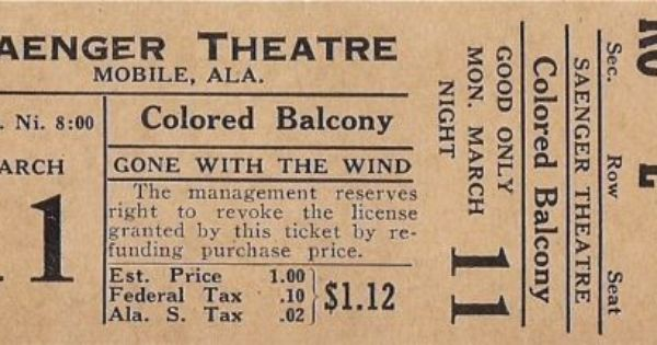 A Ticket For A Showing Of The Film Gone With The Wind Seating In The Colored Balcony The Segregated Upper Section O Gone With The Wind Mobile Alabama Alabama