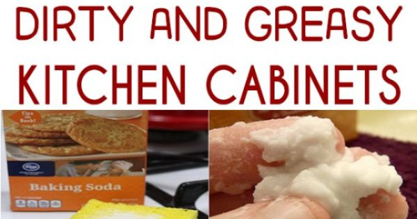 how to clean greasy dirty kitchen cabinets how to clean and greasy kitchen cabinets cabinets 16868