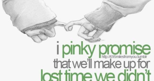 pinky promise quotes | Pinky Promise … | Female Imagination