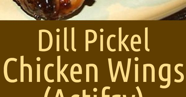 Dill Pickle Chicken Wings Actifry Recipe Pickling