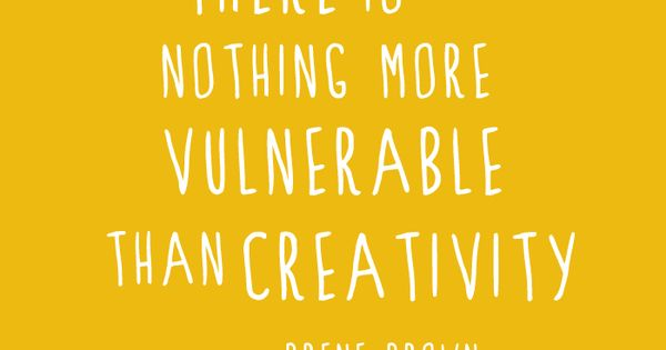 Love Brene Brown Quotes Quotesgram Quotes Pinterest Brene Brown Creativity And Brown