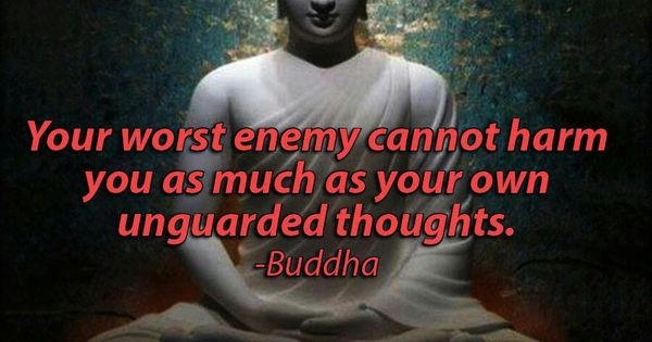 Your Worst Enemy Cannot Harm You As Much As Your Own