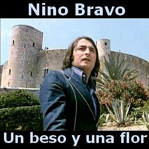 Nino Bravo Un Beso Y Una Flor Musica Romantica En Español Musica Para Recordar Música Ligera