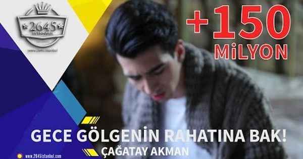 Gece Golgenin Rahatina Bak Cagatay Akman Official Video Youtube Pop Muzik Muzik Sarkilar