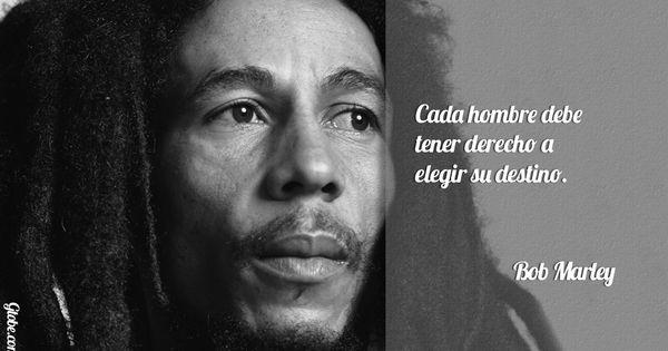 Frases Bob Marley Tumblr: Cada Hombre Debe Tener Derecho A Elegir Su Destino