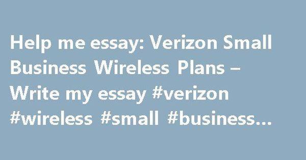 help me essay verizon small business wireless plans write my help me essay verizon small business wireless plans write my essay verizon wireless small business plans virginia nef2 com help me e