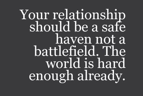 Your relationship should be a safe haven not a battlefield. The world