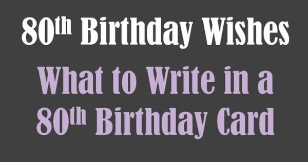 What To Write In Someone S 80th Birthday Card 80th Birthday Cards Old Birthday Cards Birthday Poems