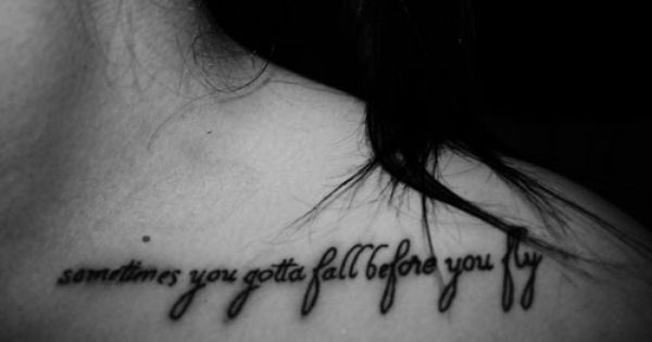 """Sometimes you gotta fall before you fly..."" sleeping with sirens quote tattoo"
