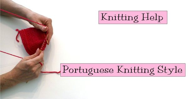 Knitting Styles Portuguese : Try portuguese knitting style for a different approach