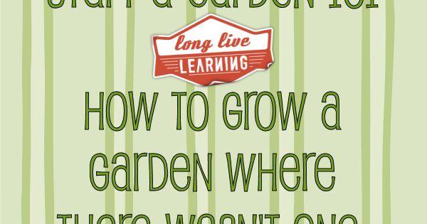 Start A Garden 101. Simple Steps for Starting a Garden for beginners.