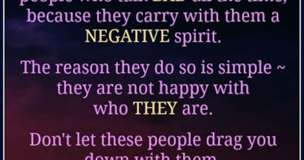Don't Let Negative People Drag You Down. Stay Away From