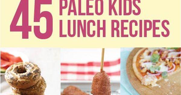 45 Paleo kids lunch recipes healthyrecipes