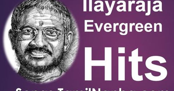 Download Ilayaraja S Evergreen Hits 207 Songs Songs Download Ilayaraja S Evergreen Hits 207 Songs Songs Tamil Evergreen Songs Mp3 Song Mp3 Song Download