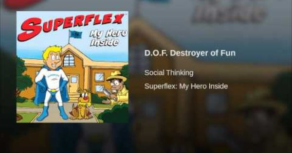 D.O.F. Destroyer of Fun   Superflex and the Unthinkables ...