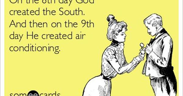 The South Is Awesome Even Better With Air Conditioning Call John