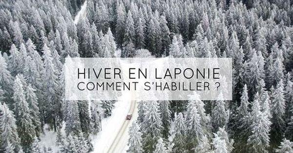 Hiver En Laponie Et En Finlande Comment S Habiller Pour Survivre Au Froid Laponie Voyage Laponie Comment S Habiller