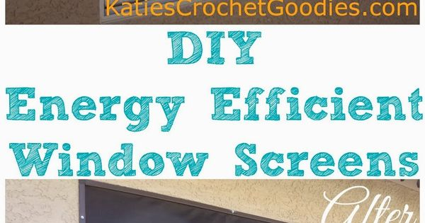 Diy energy efficient window screens apocalipse bricolagem e sustentabilidade - The basics about energy efficient windows ...