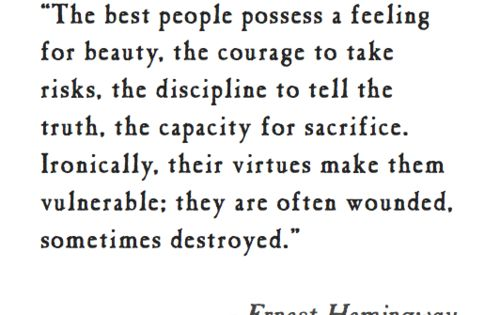 The best people possess a feeling for beauty, the courage to take