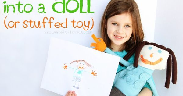Turn child's drawing into stuffed toy/doll. Great gift idea too.