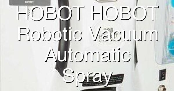 Hobot Hobot Bagless Robotic Vacuum With Automatic Ultrasonic Spray Water Spray Robot Vacuum Spray