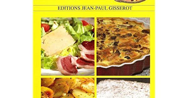 Pdf Cuisine Du Prigord La Nouvelle Edition Ebook En 2020 Gastronomie Cuisine Pdf Gratuit