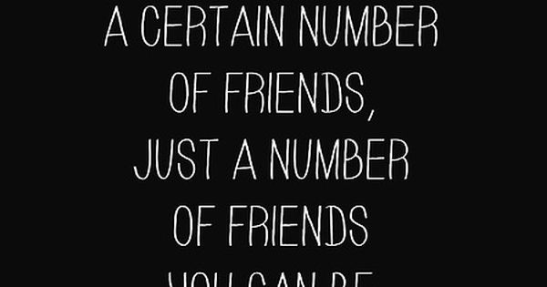"So true. I swear you really find out who your ""true"" friends"
