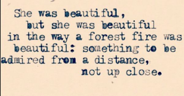 She Was Beautiful Like A Forest Fire... Something Only
