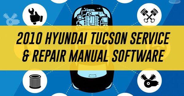 2010 Hyundai Tucson Workshop Service Repair Manual Repair Manuals Hyundai Tucson Auto Repair