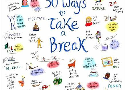 Look 50 Ways To Take A Break And The Essential First