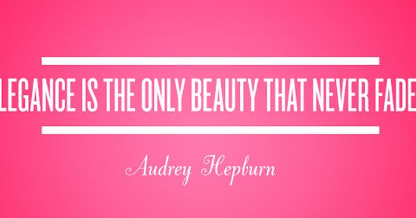 Elegance is the only beauty that never fades. | Audrey Hepburn Picture