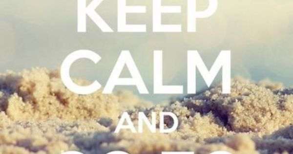 Keep calm and go to the beach surf beach