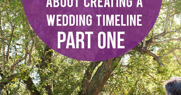 (Almost) Everything You Wanted to Know About Wedding Timelines, Part I -