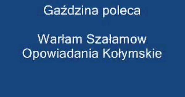 Opowiadania Kolymskie Warlam Szalamow Audiobook Pl Ksiazka Czytana Cz1 Audio Books Youtube