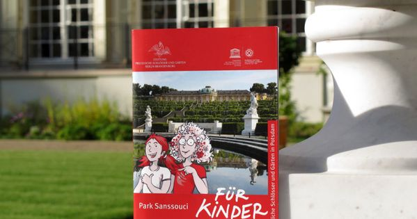The First Park Guide For Kids Guides Through The Palace And Palace Of Sanssouci Potsdam Concepted And Published By Stiftung Preuss Kinder Park Sanssouci Kinder