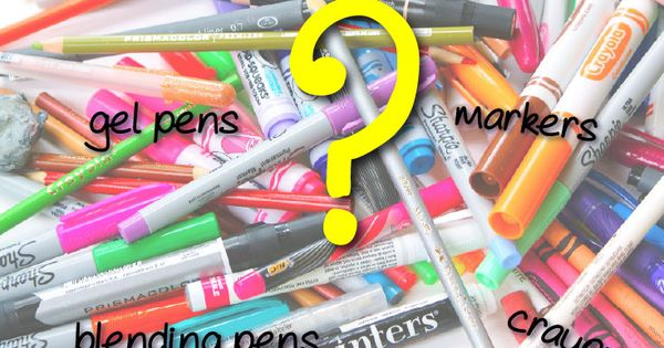 Which is better - pencils or markers? What are gel pens? How