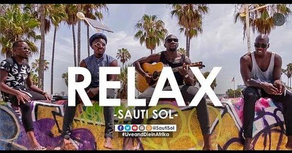 Download Mp3 Video Sauti Sol Relax Naijabeatzone