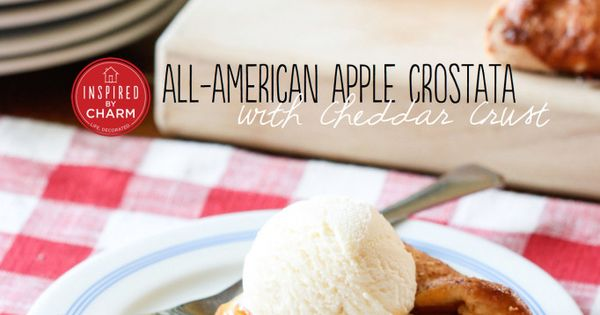 ... American Apple Crostata with Cheddar Crust | Crusts, Apples and Charms