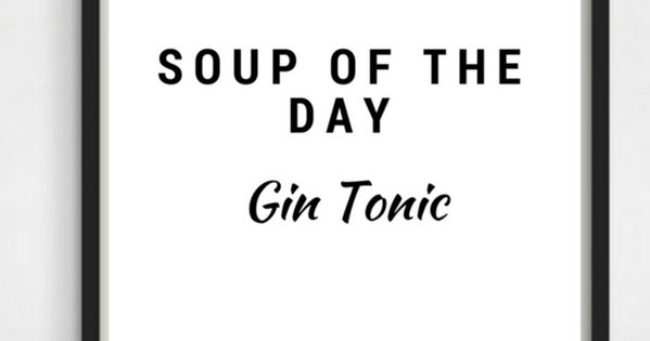 "Soup Quotes: Druck Print ""Soup Of The Day"" Gin Tonic A4"