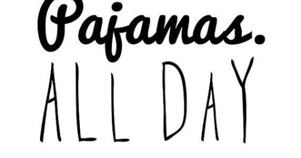 Funny Quotes About Pajamas: Pyjamas, Thoughts