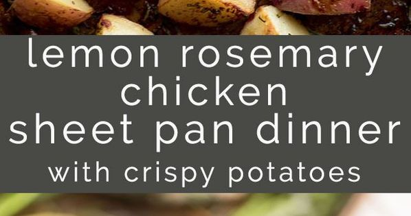 Lemon Rosemary Chicken Sheet Pan Dinner with Crispy Potatoes | Recipe