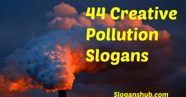 95 Best Slogans On Air Pollution