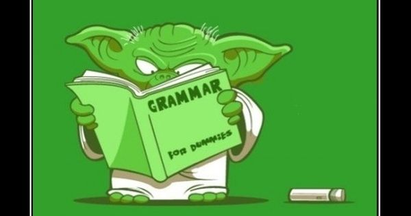 Yoda's grammar is significantly better than much of what I see and