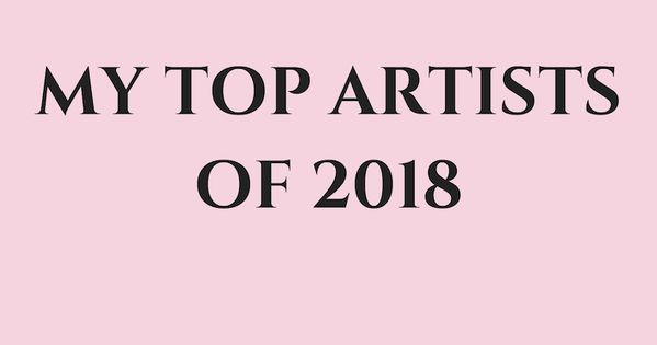 My Top Artists Of 2018 Spotify Music Playlist Laurel Musical Top Artists My Music Playlist Music Playlist