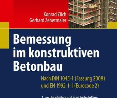 Bemessung Im Konstruktiven Betonbau Nach Din 1045 1 Fassung 2008 Und En 1992 1 1 Eurocode 2 Betonbau Nach Din Bemessung Betonbau Bau Bucher