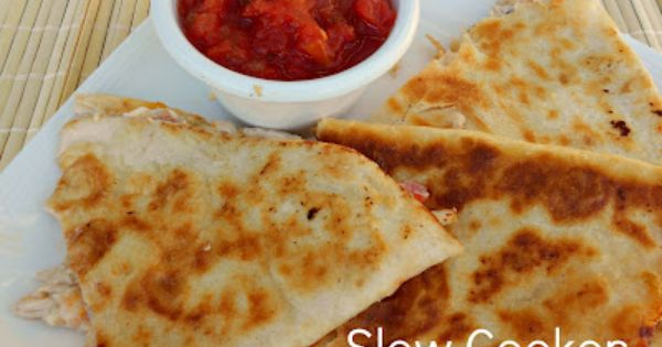 Slow Cooker Cheesy Chicken Quesadillas- let your slow cooker do all the